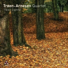 Troen / Arnesen Quartet - Tread Lightly