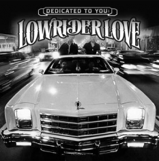 Various artists - Dedicated To You: Lowrider Love