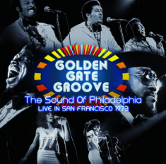 Various artists - Golden Gate Groove: The Sound Of Philadelphia Live In San Francisco 1973 - US Version - US Version