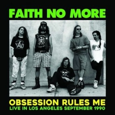 Faith No More - Obsession Rules Me: Live L.A. 1990