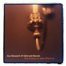 Bennett Jay & Edward Bur - Palace At 4Am -Rsd-