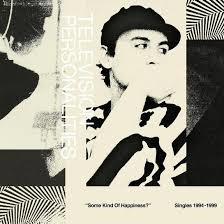 Television Personalities - Some Kind Of Happiness?: Singles 1994-19