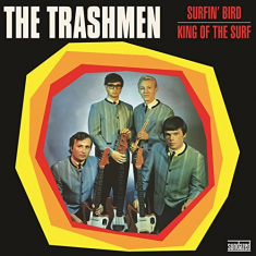 Trashmen - Surfin Bird / King Of The Surf