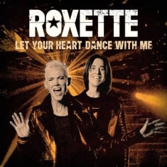 Roxette - Let Your Heart Dance With Me (Ltd White Vinyl)