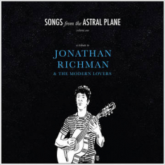 Various artists - Songs From The Astral Plane,Vol.1: Tribute To Jonathan Richman& Modern Lovers (B