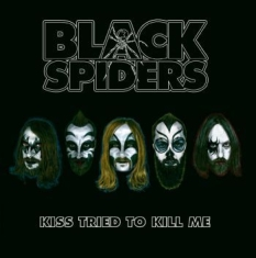 Black Spiders - Kiss Tried Tokill Me Ep