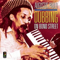Pablo Augustus - Dubbing On Bond Street