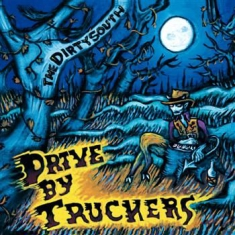 Drive-By Truckers - Dirty South