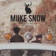 Miike Snow - Devil's Work Remixes