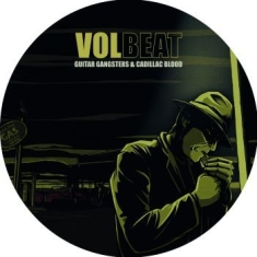 Volbeat - Guitar Gangsters And Cadillac (Pic disc)