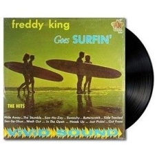 King Freddy - Freddy King Goes Surfin'