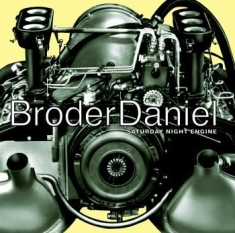 Broder Daniel - Saturday Night Engine
