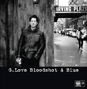 G Love - Bloodshot & blue