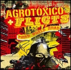 Agrotoxico / Flicts, The - Third World Jihad