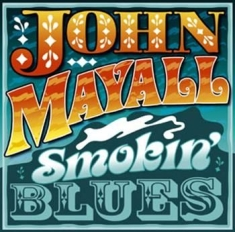 Mayall John - Smokin' Blues