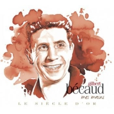 Becaud Gilbert - Le Siecle D Or - Gilbert Becaud