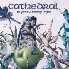 Cathedral - Garden Of Unearthly Delights-Ltd.Ed