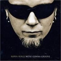 Berge Björn - We're Gonna Groove
