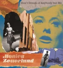 Monica Zetterlund - Don't Dream Of Anybody But Me