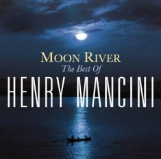 Mancini Henry - Moon River: The Henry Mancini