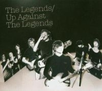 Legends, The - Up Against The Legends