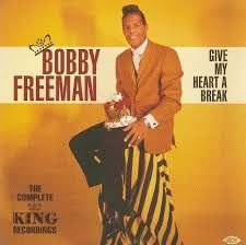 Freeman Bobby - Give My Heart A Break - The Complet
