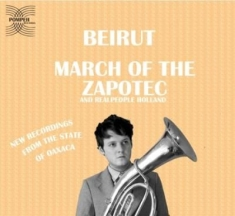 Beirut - March Of The Zapotec/Realpeople