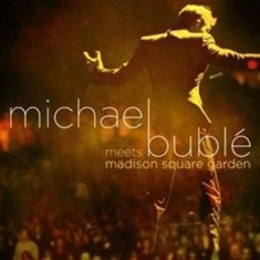 Bublé Michael - Michael Bublé Meets Madison Sq