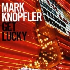 Mark Knopfler - Get Lucky