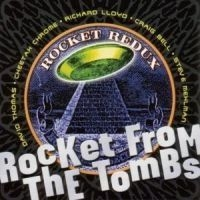 Rocket From The Tombs - Rocket Redux