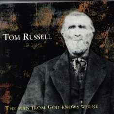 Russell Tom - The Man From God Knows Where