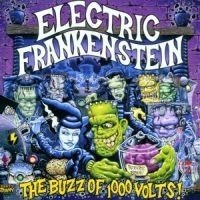Electric Frankenstein - Buzz Of A 1000 Volts
