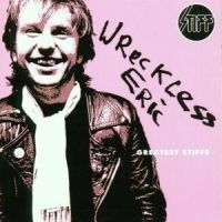 Wreckless Eric - Greatest Stiffs