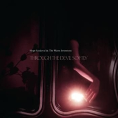 Hope Sandoval & The Warm Inven - Through The Devil Softly