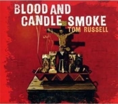 Russell Tom - Blood And Candle Smoke