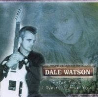 Watson Dale - Every Song I Write in the group CD / CD Blues-Country at Bengans Skivbutik AB (530150)