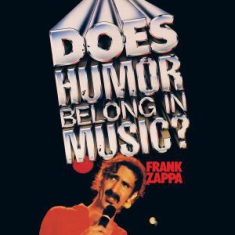 Frank Zappa - Does Humor Belong In Music