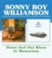 Williamson Sonny Boy - Down And Out Blues/In Memorium