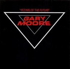 Gary Moore - Victims Of The Futur