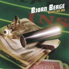 Berge Björn - Blues Hit Me