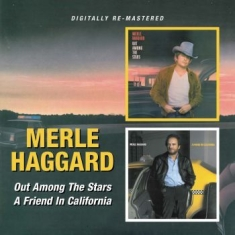 Haggard Merle - Out Among The Stars/A Friend In Cal