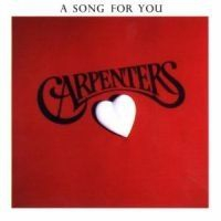 Carpenters - Song For You