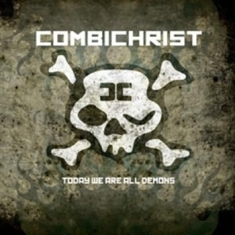 Combichrist - Today We Are All Demons - Re-Issue