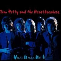 Tom Petty & The Heart Breakers - You're Gonna Get It!