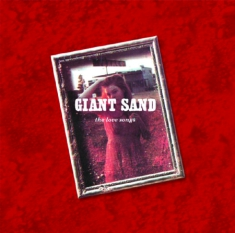 Giant Sand - Love Songs (25Th Anniversary)