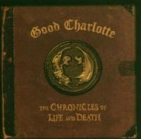 Good Charlotte - Chronicles Of Life & Death