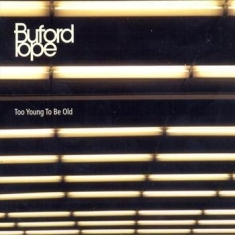 Buford Pope - Too Young To Be Old