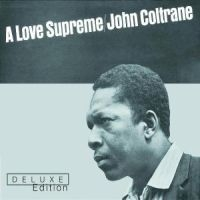 Coltrane John - Love Supreme Deluxe Edition