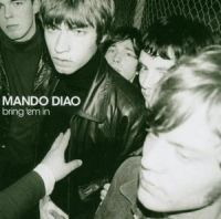 Mando Diao - Bring 'em In in the group Minishops / Mando Diao at Bengans Skivbutik AB (560768)