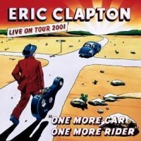 Eric Clapton - One More Car, One More Rider -